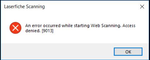 Web Scanning - Access Denied Error [9013] - Laserfiche Answers